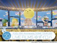 ゆず/20th Anniversary DOME TOUR 2017「LIVE FILMS ゆずイロハ」 Blu-ray Disc