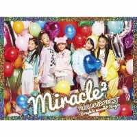 miracle2 from ミラクルちゅーんず!/MIRACLE☆BEST -Complete miracle2 Songs-(初回生産限定盤)