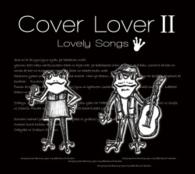 潦-Niwatazumi-/Cover Lover Ⅱ ~Lovely Songs~