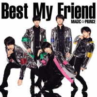 MAG!C☆PRINCE/Best My Friend