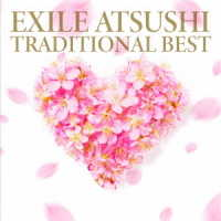 EXILE ATSUSHI/TRADITIONAL BEST