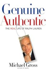 Genuine Authentic : The Real Life of Ralph Lauren (1ST)