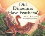 Did Dinosaurs Have Feathers? (Let's-read-and-find-out Science Books) (1ST)