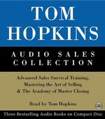 Tom Hopkins Audio Sales Collection (3-Volume Set) : Advanced Sales Survival Training, Mastering the Art of Selling & the Academy of Master Closing (Abridged)