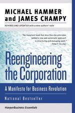 Reengineering the Corporation : A Manifesto for Business Revolution (REV UPD)