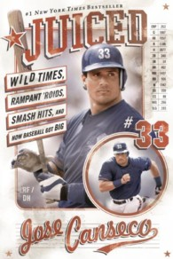 ホゼ・カンセコ著『禁断の肉体改造』(原書)<br>Juiced : Wild Times, Rampant 'roids, Smash Hits, and How Baseball Got Big (Reprint)
