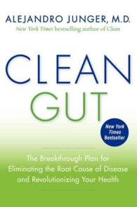 Clean Gut : The Breakthrough Plan for Eliminating the Root Cause of Disease and Revolutionizing Your Health (Reprint)