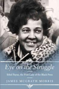 Eye on the Struggle : Ethel Payne, the First Lady of the Black Press
