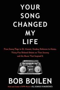 Your Song Changed My Life : From Jimmy Page to St. Vincent, Smokey Robinson to Hozier, Thirty-five Beloved Artists on Their Journey and the Music That