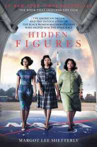 Hidden Figures : The American Dream and the Untold Story of the Black Women Mathematicians Who Helped Win the Space Race (Reprint)