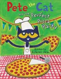 Pete the Cat and the Perfect Pizza Party (Pete the Cat)