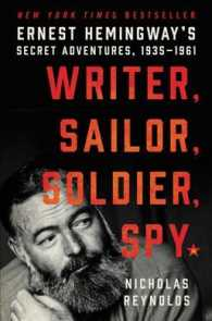 Writer, Sailor, Soldier, Spy : Ernest Hemingway's Secret Adventures, 1935-1961