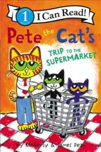 Pete the Cat's Trip to the Supermarket (Pete the Cat I Can Read)