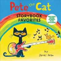 Pete the Cat Storybook Favorites : Includes 7 Stories Plus Stickers! (Pete the Cat)