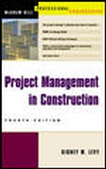 Project Management in Construction (Mcgraw-hill Professional Engineering) (4TH)