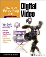How to Do Everything with Digital Video (How to Do Everything)
