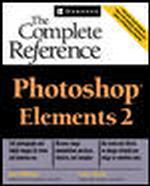 Photoshop Elements 2 : The Complete Reference (Complete Reference)
