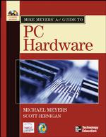Mike Meyers' A+ Guide to PC Hardware (PAP/CDR)