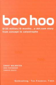 Boo Hoo : $135 Million, 18 Months... a Dot.Com Story from Concept to Castrophe