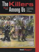 The Killers among Us : An Examination of Serial Murder and Its Investigation (2ND)