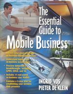 The Essential Guide to Mobile Business (Essential Guide Series)