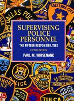Supervising Police Personnel : The Fifteen Responsibilities (5 SUB)