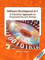 Software Development in C : A Practical Approach to Programming and Design (PAP/CDR)