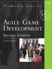 Agile Game Development : Build, Play, Repeat (Addison Wesley Signature Series/pearson Addison Wesley) (2ND)