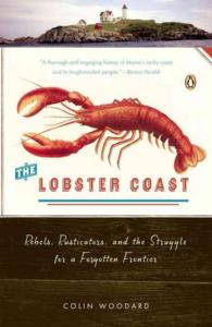 The Lobster Coast : Rebels, Rusticators, and the Struggle for a Forgotten Frontier (Reprint)