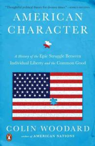 American Character : A History of the Epic Struggle between Individual Liberty and the Common Good (Reprint)