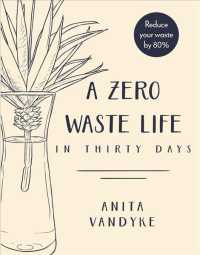 A Zero Waste Life : In Thirty Days