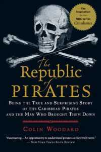 The Republic of Pirates : Being the True and Surprising Story of the Caribbean Pirates and the Man Who Brought Them Down (Reprint)