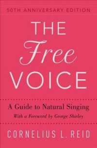 The Free Voice : A Guide to Natural Singing