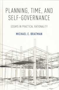 Planning, Time, and Self-Governance : Essays in Practical Rationality
