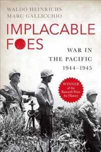 Implacable Foes : War in the Pacific, 1944-1945 (Reprint)