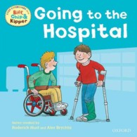 Oxford Reading Tree: Read With Biff, Chip & Kipper First Experiences Going to the Hospital (Oxford Reading Tree)