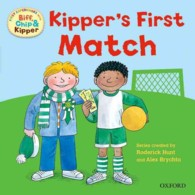 Oxford Reading Tree: Read With Biff, Chip & Kipper First Experiences Kipper's First Match (Oxford Reading Tree)