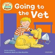 Oxford Reading Tree: Read With Biff, Chip & Kipper First Experiences Going to the Vet (Oxford Reading Tree)