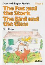 Start with English Readers Grade 3 the Fox and the Stork /the Bird and the Glass