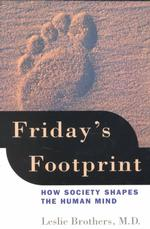 Friday's Footprint : How Society Shapes the Human Mind (Reprint)