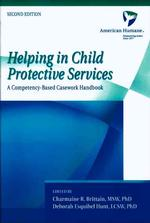 Helping in Child Protective Services : A Competency-Based Casework Handbook (2ND)
