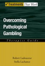 Overcoming Pathological Gambling : Therapist Guide (Treatments That Work) (1ST)