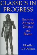 古典学の進歩:古代ギリシア・ローマ論文集<br>Classics in Progress : Essays on Ancient Greece and Rome (British Academy Centenary Monographs)