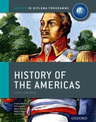 History of the Americas : Course Companion: Oxford IB Diploma Programme (Reprint)