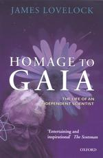 Homage to Gaia : The Life of an Independent Scientist