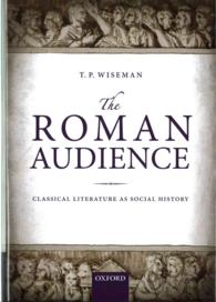ローマの聴衆:社会史としての古典文学<br>The Roman Audience : Classical Literature as Social History