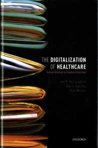 The Digitalization of Health Care : Electronic Records and the Disruption of Moral Orders (1ST)