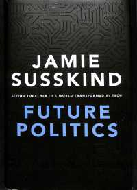 政治の未来<br>Future Politics : Living Together in a World Transformed by Tech