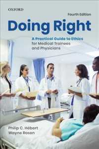 Doing Right : A Practical Guide to Ethics for Medical Trainees and Physicians (4TH)