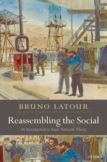 B.ラトゥール著/「社会的なるもの」再論:アクター・ネットワーク理論入門<br>Reassembling the Social : An Introduction to Actor-network-theory (Clarendon Lectures in Management Studies)